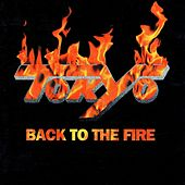 Play & Download Back to the Fire by Tokyo | Napster