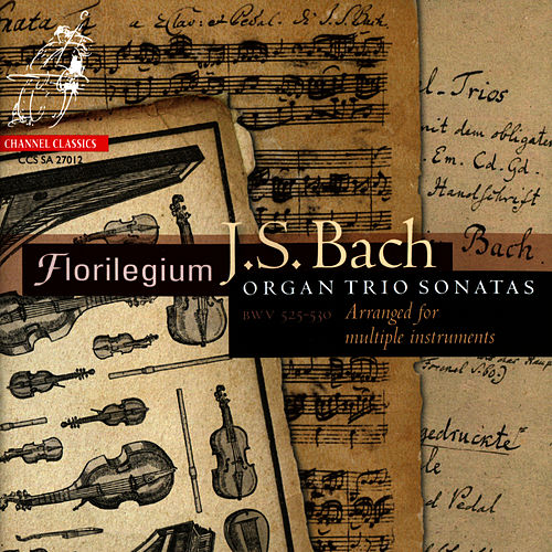 Play & Download Bach: Organ Trio Sonatas by Florilegium | Napster