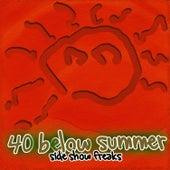 Side Show Freaks von 40 Below Summer