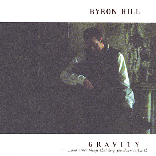 Gravity...and Other Things That Keep You Down to Earth by Byron Hill