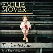 The Greatest Kids Mix Tape, Vol. 1 by Emilie Mover