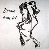 Play & Download Pretty Girl by Brown | Napster