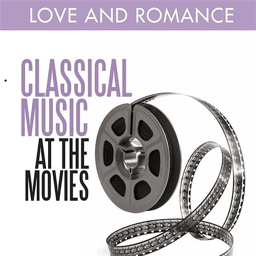 Classical Music at the Movies - Love and Romance by Various Artists