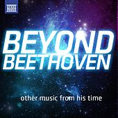 Play & Download Beyond Beethoven - other music from his time by Various Artists | Napster