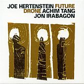 Play & Download Future Drone by Jon Irabagon | Napster