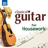 Classical Guitar for Housework by Various Artists