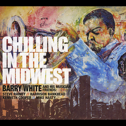Play & Download Chilling in the Midwest by Barry White | Napster