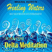 Delta Meditation: Brainwave Entrainment (Healing Waters Embedded With Delta 3.9hz Isochronic Tones) by Binaural Institute