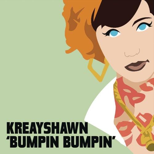 Play & Download Bumpin Bumpin by Kreayshawn | Napster