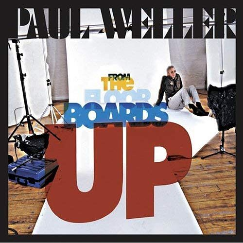 Play & Download From the Floorboards Up - Single by Paul Weller | Napster