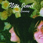 Play & Download Good Evening by Nite Jewel | Napster