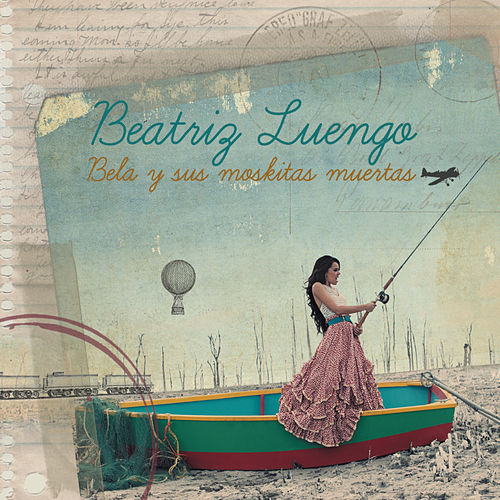Play & Download Bela Y Sus Moskitas Muertas (Deluxe Edition) by Beatriz Luengo | Napster