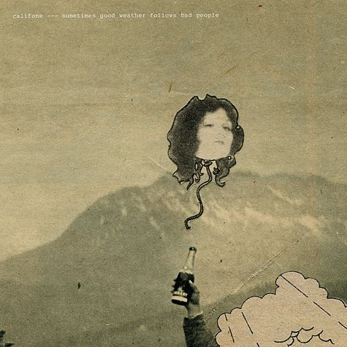 Play & Download Sometimes Good Weather Follows Bad People (Expanded) by Califone | Napster