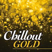 Chillout Gold by Various Artists