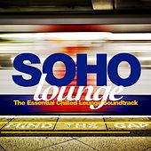 Play & Download Soho Lounge by Various Artists | Napster