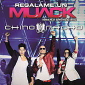 Play & Download Regálame Un Muack by Chino y Nacho | Napster