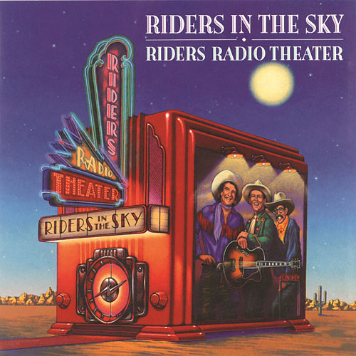 Play & Download Riders Radio Theater by Riders In The Sky | Napster