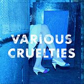 Play & Download Various Cruelties by Various Cruelties | Napster