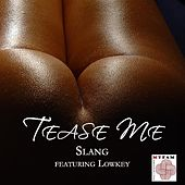 Play & Download Tease Me (feat. Lowkey) by Slang | Napster
