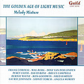 Play & Download The Golden Age Of Light Music: Melody Mixture by Various Artists | Napster