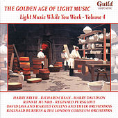 Play & Download The Golden Age Of Light Music: Light Music While You Work - Vol. 4 by Various Artists | Napster