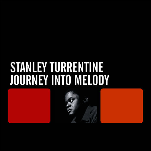 Play & Download Journey Into Melody by Stanley Turrentine | Napster