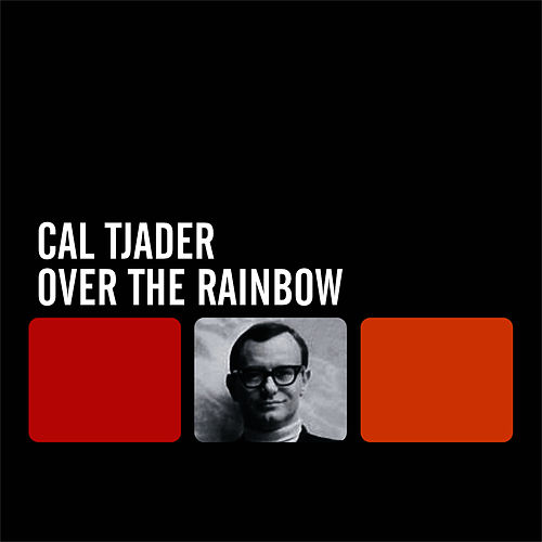 Over the Rainbow by Cal Tjader