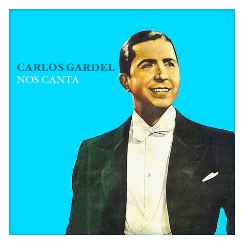 Play & Download Carlos Gardel Nos Canta by Carlos Gardel | Napster