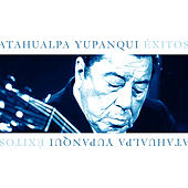 Play & Download Atahualpa Yupanqui Éxitos by Atahualpa Yupanqui | Napster