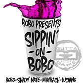 Sippin' On Bobo (feat. Maybach, Shady Nate & Luciano) by Bobo