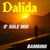 Play & Download O Sole Mio by Dalida | Napster