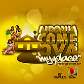 Come Ova (My Place) - Single by Aidonia