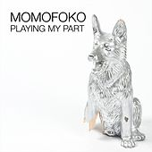 Playing My Part by Momofoko