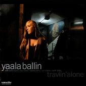 Play & Download Travlin' Alone by Yaala Ballin | Napster