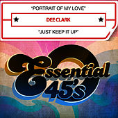 Portrait Of My Love / Just Keep It Up (Digital 45) by Dee Clark
