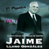 El Maestro: La Gran Musica Colombiana De Siempre Vol. 1 de Jaime Llano Gonzalez