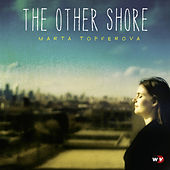 Play & Download The Other Shore by Marta Topferova | Napster