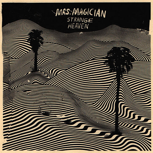 Play & Download Strange Heaven by Mrs. Magician | Napster