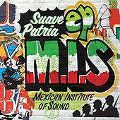 Suave Patria - EP by Mexican Institute of Sound