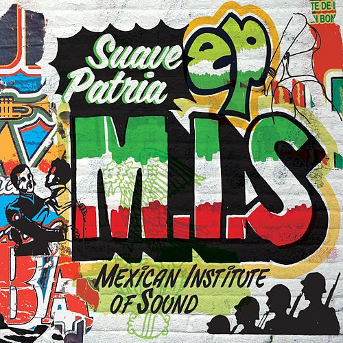 Play & Download Suave Patria - EP by Mexican Institute of Sound | Napster