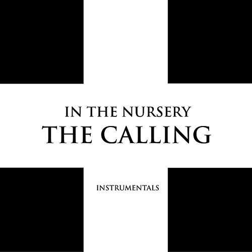 Play & Download The Calling (Instrumentals) by In the Nursery | Napster