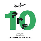 Play & Download Compilation 10 ans. Le jour et la nuit by Various Artists | Napster