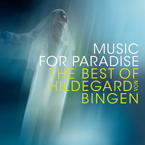 Music for Paradise - The Best of Hildegard von Bingen by Various Artists