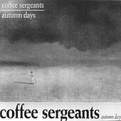 Play & Download Autumn Days by The Coffee Sergeants | Napster