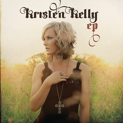 Play & Download Kristen Kelly EP by Kristen Kelly | Napster