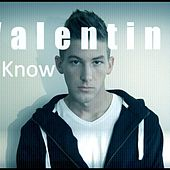 Play & Download I Know by Valentine (1)   Napster