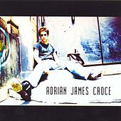 Play & Download Adrian James Croce by A.J. Croce | Napster