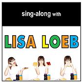 Play & Download Sing-Along with Lisa Loeb by Lisa Loeb | Napster
