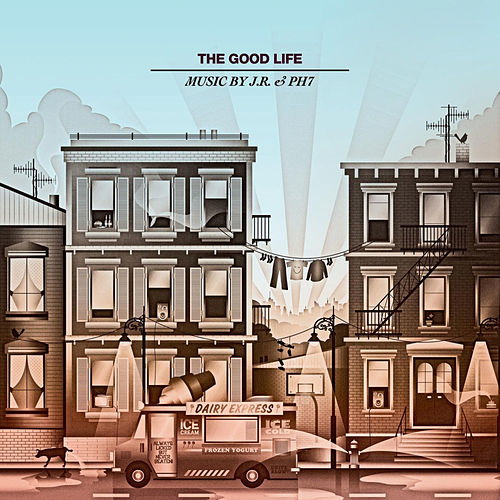 Play & Download The Good Life by JR & PH7 | Napster