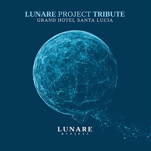 Play & Download Lunare Project Tribute - Grand Hotel Santa Lucia by Various Artists | Napster